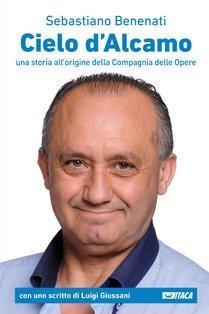 Cielo d'Alcamo: Una storia all'origine della Compagnia delle Opere. Sebastiano Benenati | eBook | Itacalibri