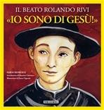 «Io sono di Gesù»: Il beato Rolando Rivi. Emilio Bonicelli | Libro | Itacalibri