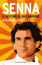 Senna: Il destino di un campione. Richard Williams | Libro | Itacalibri