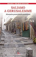 Saliamo a Gerusalemme: Itinerario quaresimale quotidiano. Michael Davide Semeraro | Libro | Itacalibri