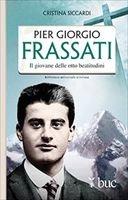 Pier Giorgio Frassati: Il giovane delle otto beatitudini. Cristina Siccardi | Libro | Itacalibri