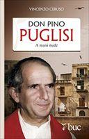 Don Pino Puglisi: A mani nude. Vincenzo Ceruso | Libro | Itacalibri