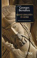 Quasi una vita di Gesù - Georges Bernanos | Libro | Itacalibri