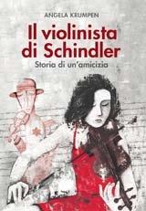 Il violinista di Schindler: Storia di un'amicizia. Angela Krumpen | Libro | Itacalibri