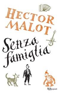 Senza famiglia - Hector Malot | Libro | Itacalibri