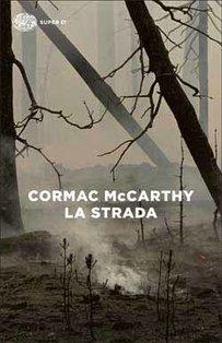 La strada - Cormac McCarthy | Libro | Itacalibri