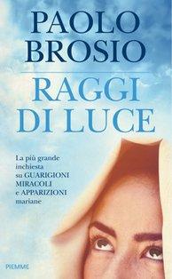 Raggi di luce - Paolo Brosio | Libro | Itacalibri