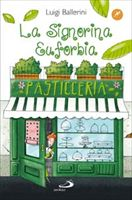 La signorina Euforbia: maestra pasticciera. Luigi Ballerini | Libro | Itacalibri