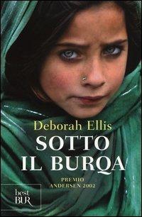 Sotto il burqa - Deborah Ellis | Libro | Itacalibri