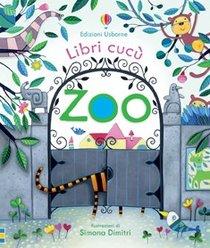 Zoo: Libri cucù. Anna Milbourne | Libro | Itacalibri