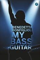 My bass guitar - Benedetta Bonfiglioli | Libro | Itacalibri