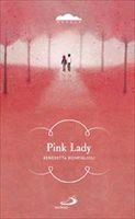 Pink lady - Benedetta Bonfiglioli | Libro | Itacalibri