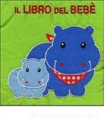 Il libro del bebè. L'ippopotamo | Libro | Itacalibri