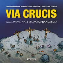Via Crucis: Accompagnati da papa Francesco. AA.VV. | Libro | Itacalibri