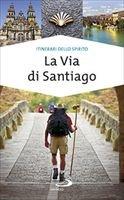 La Via di Santiago - Alfonso Curatolo | Libro | Itacalibri