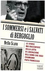 I sommersi e i salvati di Bergoglio - Nello Scavo | Libro | Itacalibri
