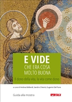 E vide che era cosa molto buona - Guida alla mostra: Il dono della vita, la vita come dono. AA.VV. | Libro | Itacalibri