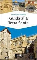 Guida alla Terra Santa - Ivana Bagini, Francesco Giulietti | Libro | Itacalibri