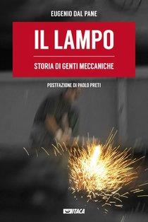 Il lampo: Storia di genti meccaniche. Eugenio Dal Pane | Libro | Itacalibri