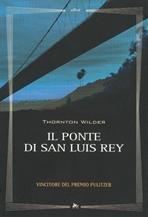 Il ponte di San Luis Rey - Thornton Wilder | Libro | Itacalibri