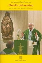 Omelie del mattino. Vol. 1: Nella Cappella della Domus Sanctae Marthae. Papa Francesco (Jorge Mario Bergoglio)   Libro   Itacalibri
