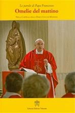Omelie del mattino. Vol. 2: Nella Cappella della Domus Sanctae Marthae. Papa Francesco (Jorge Mario Bergoglio)   Libro   Itacalibri