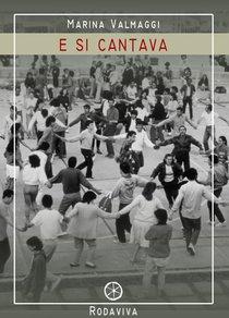 E si cantava - Marina Valmaggi | Libro | Itacalibri
