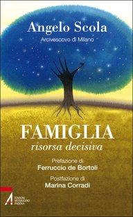 Famiglia: risorsa decisiva. Angelo Scola | Libro | Itacalibri