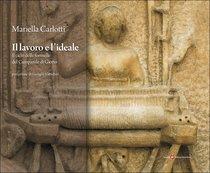 Il lavoro e l'ideale: Il ciclo delle formelle del Campanile di Giotto. Mariella Carlotti | Libro | Itacalibri