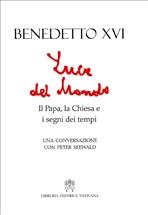Luce del mondo: Il Papa, la Chiesa e i segni dei tempi. Peter Seewald, Benedetto XVI | Libro | Itacalibri