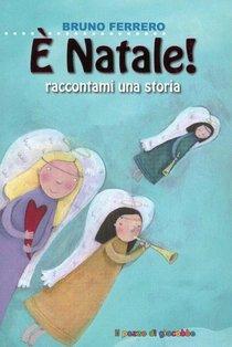 E' Natale!: Raccontami una storia. Bruno Ferrero | Libro | Itacalibri