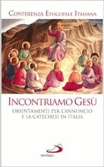 Incontriamo Gesù: Orientamenti per l'annuncio e la catechesi in Italia. Conferenza Episcopale Italiana | Libro | Itacalibri