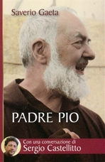 Padre Pio: Il mistero del Dio vicino. Saverio Gaeta | Libro | Itacalibri