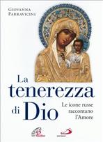 La tenerezza di Dio: Le icone russe raccontano l'Amore. Giovanna Parravicini | Libro | Itacalibri