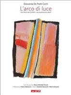 L'arco di luce: Una favola per bambini, una parabola per adulti. Giovanna De Ponti Conti | Libro | Itacalibri