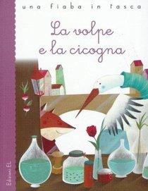 La volpe e la cicogna - Esopo | Libro | Itacalibri