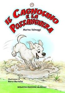 Il cagnolino e la pozzanghera - Marina Valmaggi | Libro | Itacalibri