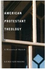 American protestan theology: A historical sketch. Luigi Giussani | Libro | Itacalibri