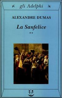 La Sanfelice - 2 voll. - Alexandre Dumas | Libro | Itacalibri