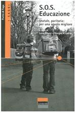 S.O.S. Educazione: Statale, paritaria: per una scuola migliore. AA.VV. | Libro | Itacalibri