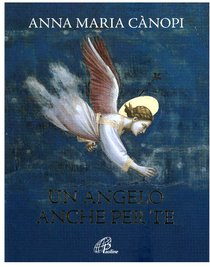 Un angelo anche per te - Anna Maria Cànopi | Libro | Itacalibri