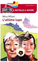 L'ultimo lupo - Mino Milani | Libro | Itacalibri