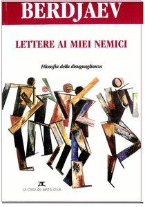 Lettere ai miei nemici: Filosofia della disuguaglianza. Nikolaj Berdjaev | Libro | Itacalibri