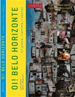Oi! Belo Horizonte - DVD: Il poeta, l'artista, l'opera. AA.VV. | DVD | Itacalibri