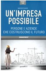 Un'impresa possibile: Persone e aziende che costruiscono il futuro. Massimo Folador | Libro | Itacalibri