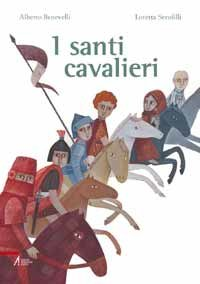 I santi cavalieri - Alberto Benevelli | Libro | Itacalibri