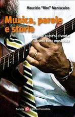 Musica, parole e storie: Ovvero: come si diventa un vero finto musicista. Riro Maniscalco | Libro | Itacalibri