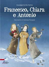 Francesco, Chiara e Antonio - Giuseppino De Roma | Libro | Itacalibri