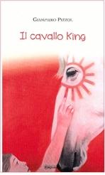 Il cavallo King - Giampiero Pizzol | Libro | Itacalibri