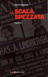 La scala spezzata: Romanzo. Marco Bardazzi | Libro | Itacalibri